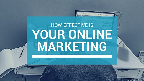How effective is your online marketing?